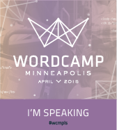 WordCamp Minneapolis 2015 Speaker